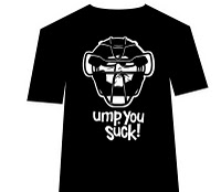 Ump You Suck T-shirt