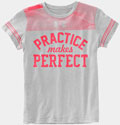 Practice Makes Perfect Shirt